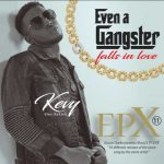 Kevy the Artiste - Even A Gangster (Falls In Love) EPX