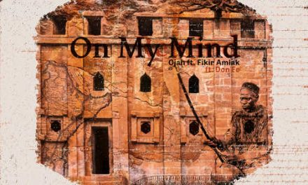 Ojah feat. Fikir Amlak – On My Mind