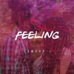 "Samory I presents ""Feeling"""