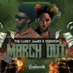 The Carey James x Vershon – March Out