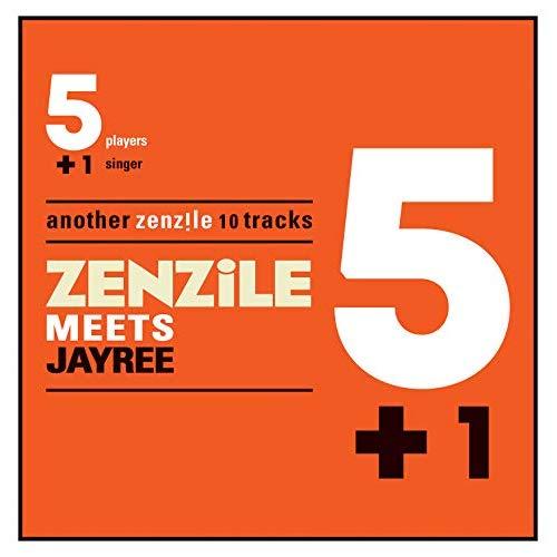Zenzile – 5 + 1 meets Jayree