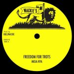 Moja Nya – Freedom For Trots bw Jah Guide