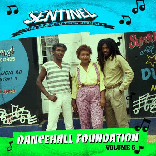 Sentinel Sound presents Dancehall Foundation Vol 5