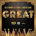 Sly & Robbie ft. Bugle & Tabeta Cshea – Great
