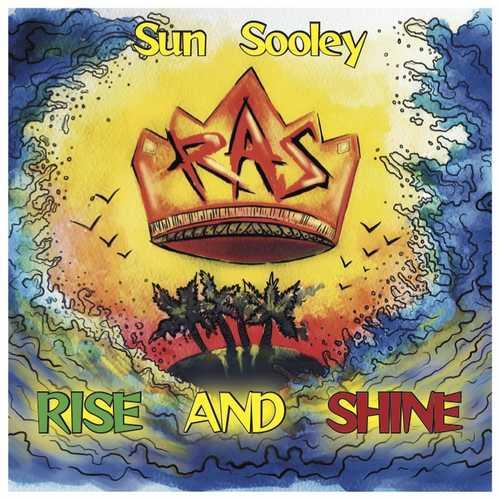 Sun Sooley - Rise And Shine