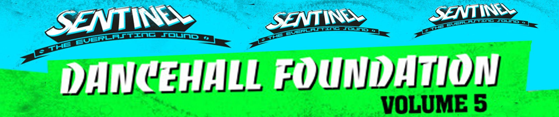 Sentinel Presents Foundation Dancehall Vol 5