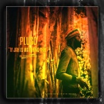 New video Plusc – If Jah Is Watching Thee