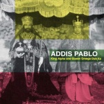 Addis Pablo – King Alpha & Queen Omega (Dub EP)