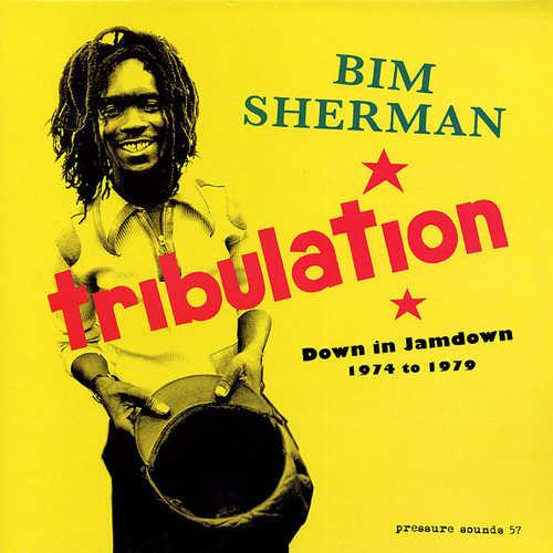 Bim Sherman - Tribulation: Down In Jamdown 1974 to 1979