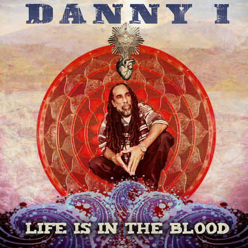 Danny I - Life Is In The Blood