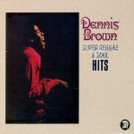 Dennis Brown – Super Reggae And Soul Hits