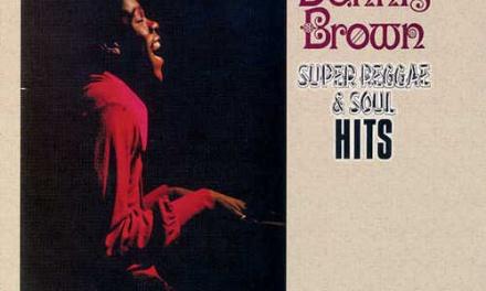 Dennis Brown – Super Reggae And Soul Hits