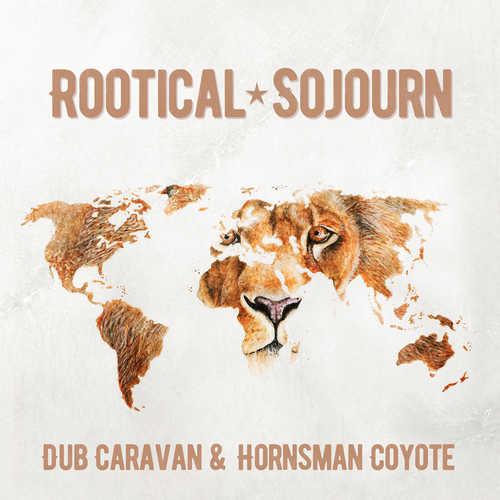 Dub Caravan & Hornsman Coyote - Rootical Sojourn