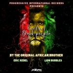 Eric Rebel Lion Bubbles – Roots Of Black People