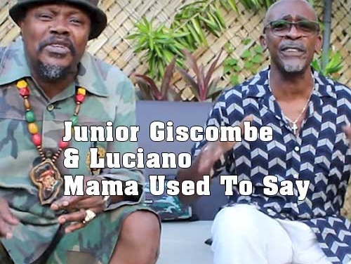 Junior Giscombe & Luciano – Mama Used To Say