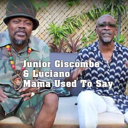 Junior Giscombe & Luciano - Mama Used To Say