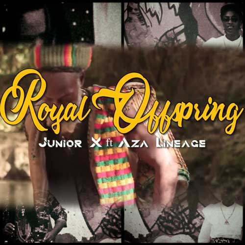 Junior X and Aza Lineage - Royal Offspring