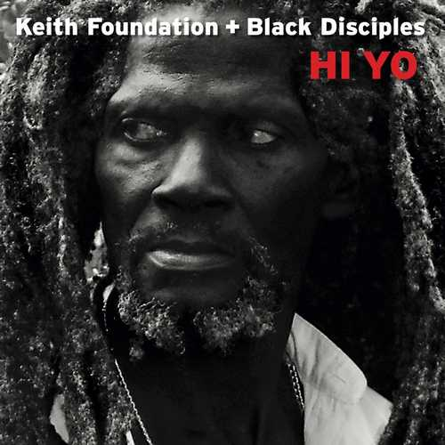 Keith Foundation + Black Disciples - Hi Yo