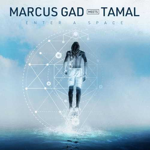 Marcus Gad meets Tamal – Enter A Space EP