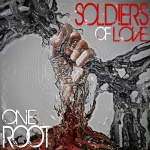 One Root – Soldiers Of Love