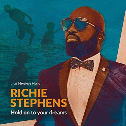 Richie Stephens - Hold On To Your Dreams