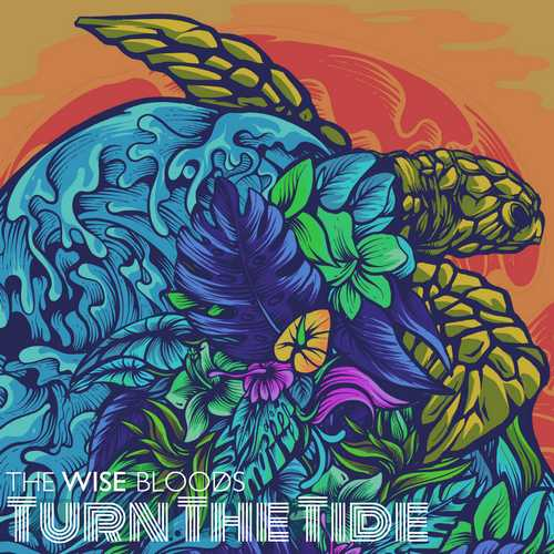 The Wise Bloods – Turn The Tide