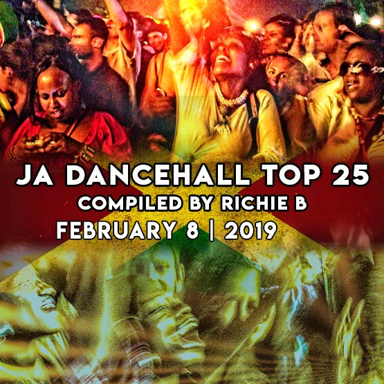 JA Dancehall Top 25   February 8   2019