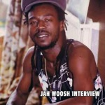 Jah Woosh interview