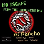 Al Pancho - No Escape From The Judgement Day