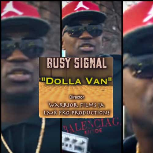 Busy Signal - Dolla Van