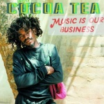 From the vaults of Digital B: Cocoa Tea – Music Is Our Business