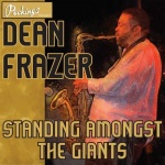 New album: Dean Frazer – Standing Amongst the Giants