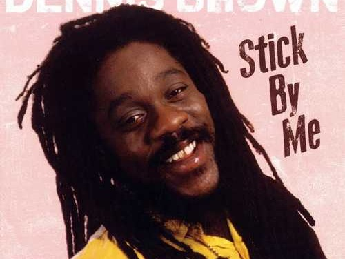 Dennis Brown – Stick By Me