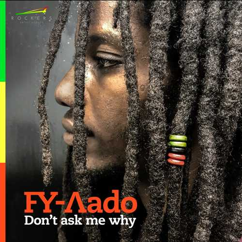 FY-Aado – Don't Ask Me Why