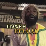 I-Taweh – Reload | New Single & Visuals