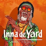 New video Inna de Yard & Kiddus I – If You Love Me