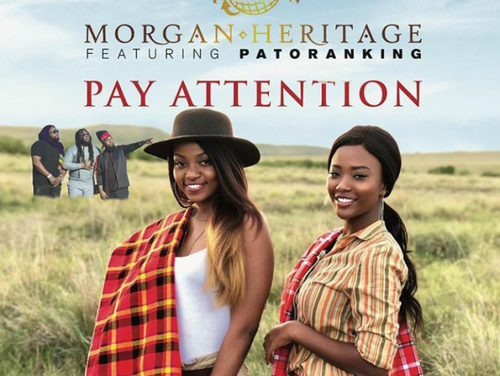 Morgan Heritage – Pay Attention feat. Patoranking
