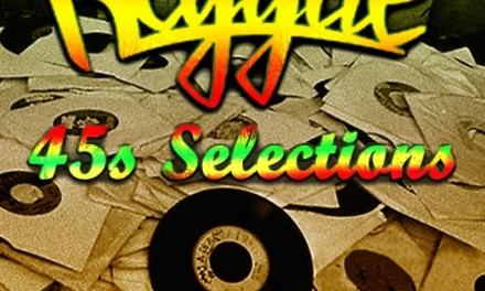 Reggae 45 Selections – Vintage Sounds Part 1