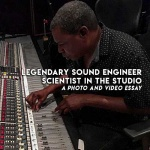 Legendary Sound Engineer Scientist in the Studio: A Photo and Video Essay