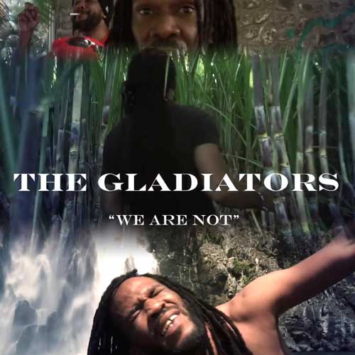 The Gladiators – We Are Not