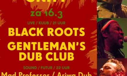 Unity Turnhout with Gentleman's Dub Club & Black Roots
