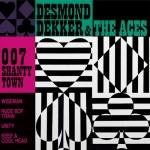 Desmond Dekker & The Aces – 007 (Shanty Town)