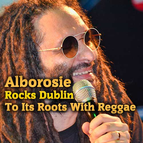 Alborosie Rocks Dublin To Its Roots With Reggae