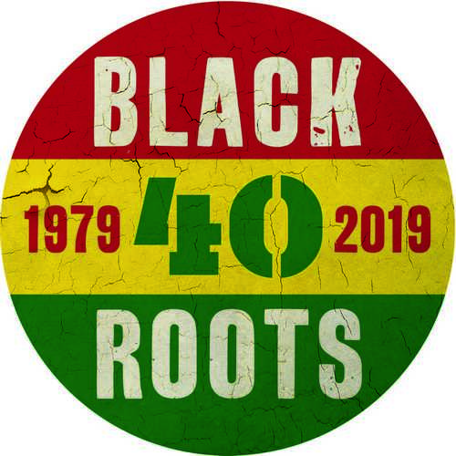 Black Roots 40 Years