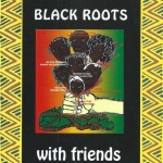 Black Roots – With Friends