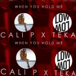 Cali P x Teka – When You Hold Me | New Video