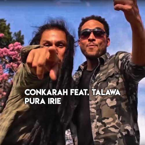Conkarah feat. Talawa – Pura Irie | New Video