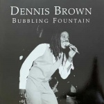 Special collectors re-issue: Dennis Brown – Bubbling Fountain (Love Jah)