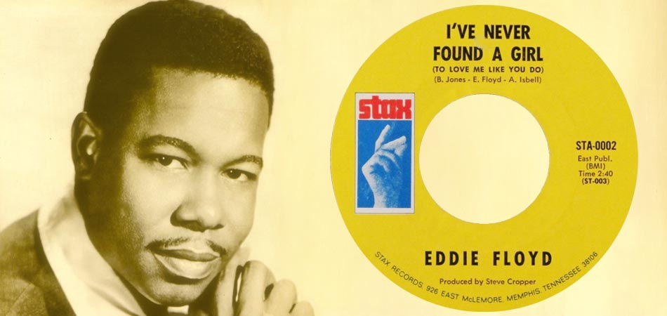 Eddie Floyd - I've Never Found A Girl