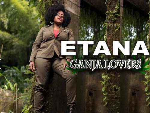 Etana – Ganja Lovers | New Video